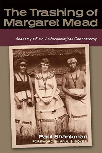 9780299234546: The Trashing of Margaret Mead: Anatomy of an Anthropological Controversy (Studies in American Thought and Culture)