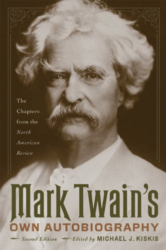9780299234737: Mark Twain's Own Autobiography: The Chapters from the North American Review