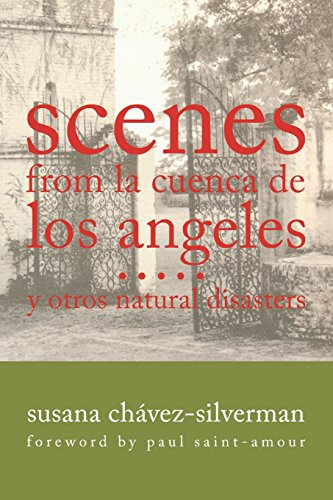 9780299235246: Scenes from La Cuenca de Los Angeles y Otros Natural Disasters (Writing in Latinidad: Autobiographical Voices of U.S. Latinos/as)