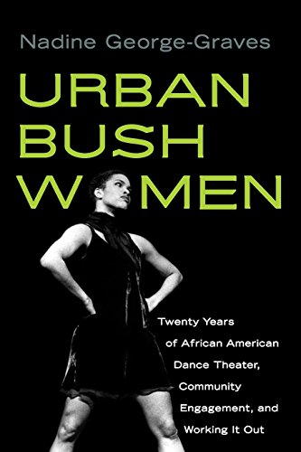 9780299235543: Urban Bush Women: Twenty Years of African American Dance Theater, Community Engagement, and Working It Out (Studies in Dance History)