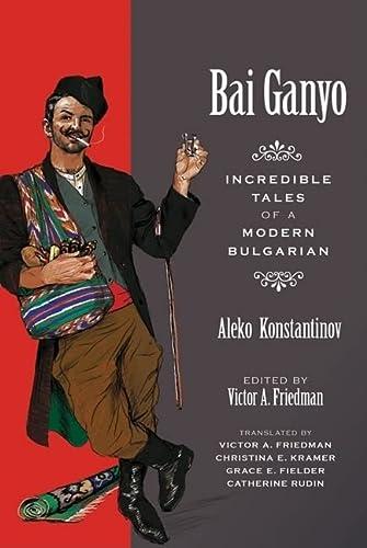 Bai Ganyo: Incredible Tales of a Modern: Konstantinov, Aleko