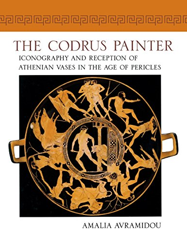 The Codrus Painter: Iconography and Reception of Athenian Vases in the Age of Pericles (Wisconsin ...
