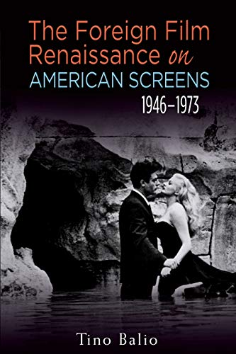 9780299247942: The Foreign Film Renaissance on American Screens, 1946?1973 (Wisconsin Film Studies)