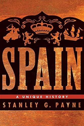 9780299250249: Spain: A Unique History