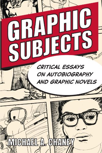 9780299251048: Graphic Subjects: Critical Essays on Autobiography and Graphic Novels (Wisconsin Studies in Autobiography)