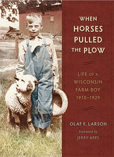When Horses Pulled the Plow: Larson, Olaf F.