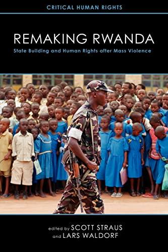 Remaking Rwanda: State Building And Human Rights: Straus, Scott (editor);