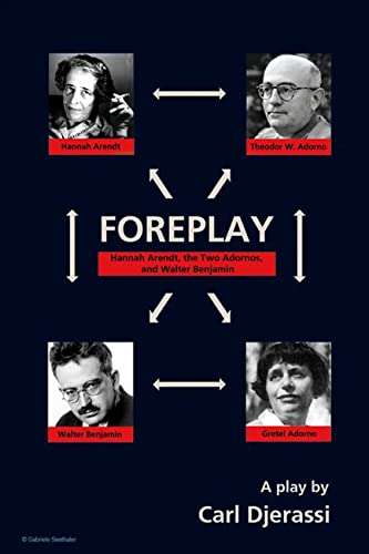 9780299283346: Foreplay: Hannah Arendt, the Two Adornos, and Walter Benjamin