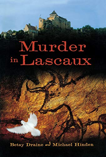Murder in Lascaux (A Nora Barnes and Toby Sandler Mystery) (0299284204) by Betsy Draine; Michael Hinden