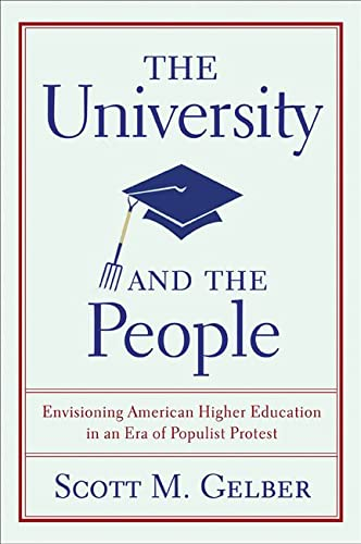 9780299284640: The University and the People: Envisioning American Higher Education in an Era of Populist Protest (Studies in American Thought and Culture)