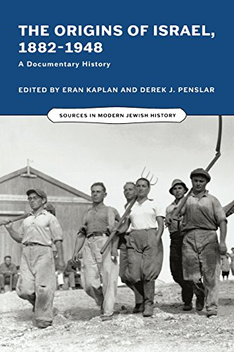 The Origins of Israel, 1882–1948: A Documentary History (Sources in Modern Jewish History): Derek J...