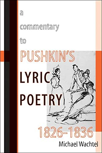 9780299285449: A Commentary to Pushkin s Lyric Poetry, 1826 1836 (Publications of the Wisconsin Center for Pushkin Studies)
