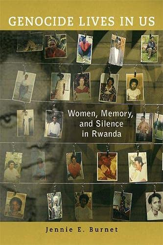 9780299286446: Genocide Lives in Us: Women, Memory, and Silence in Rwanda (Women in Africa and the Diaspora)