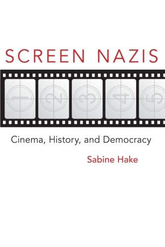 9780299287146: Screen Nazis: Cinema, History, and Democracy (Wisconsin Film Studies)