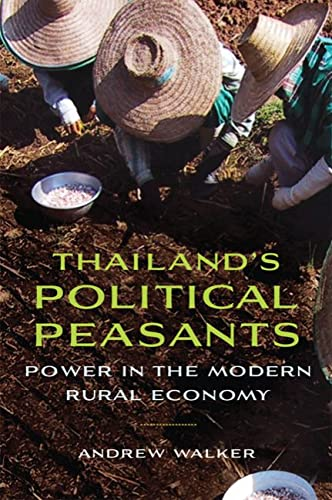 9780299288242: Thailand's Political Peasants: Power in the Modern Rural Economy (New Perspectives in Se Asian Studies)