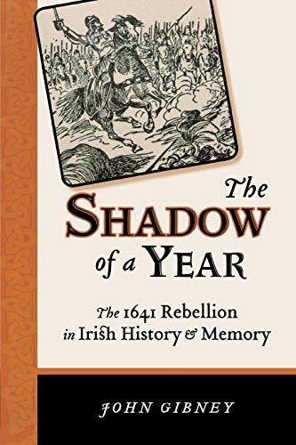 9780299289546: The Shadow of a Year: The 1641 Rebellion in Irish History and Memory (History of Ireland & the Irish Diaspora)