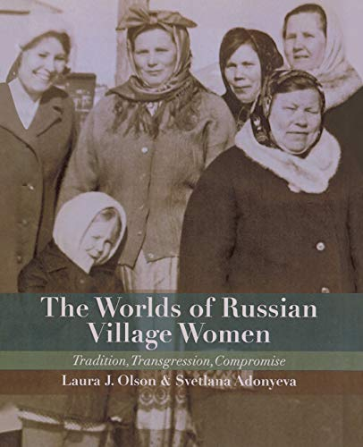 9780299290344: The Worlds of Russian Village Women: Tradition, Transgression, Compromise