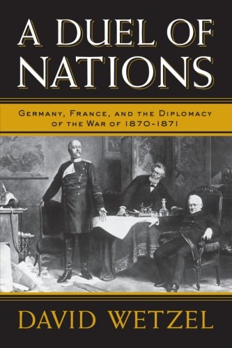 9780299291341: A Duel of Nations: Germany, France, and the Diplomacy of the War of 1870-1871
