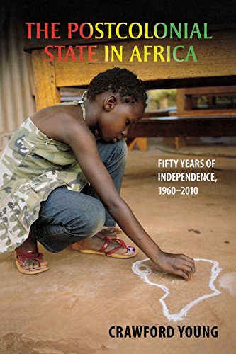 The Postcolonial State In Africa: Fifty Years Of Independence, 1960-2010.: Young, Crawford.