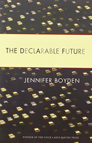 9780299292140: The Declarable Future (Wisconsin Poetry Series)