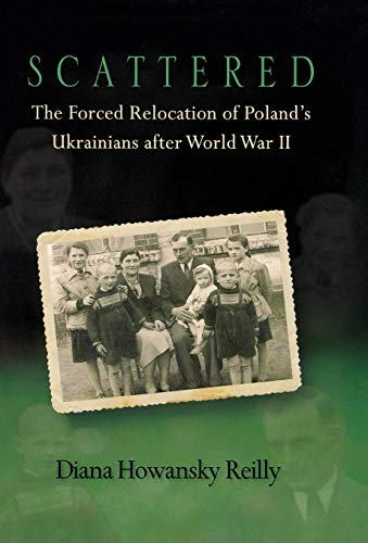 9780299293406: Scattered: The Forced Relocation of Poland's Ukrainians after World War II