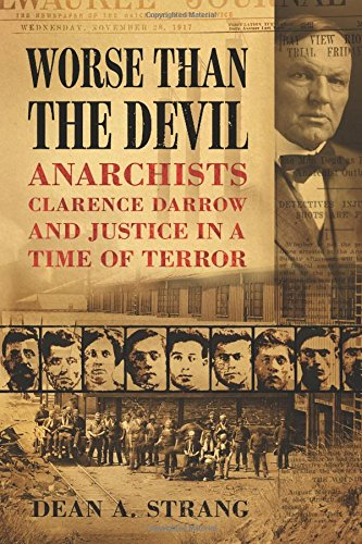 9780299293949: Worse than the Devil: Anarchists, Clarence Darrow, and Justice in a Time of Terror
