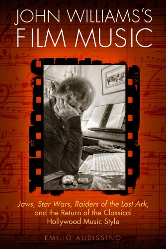9780299297343: John Williams's Film Music: Jaws, Star Wars, Raiders of the Lost Ark, and the Return of the Classical Hollywood Music Style