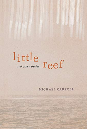 9780299297404: Little Reef and Other Stories