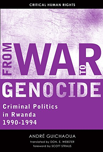 From War to Genocide: Criminal Politics in Rwanda 1990-1994: Guichaoua, André/ Webster, Don E. (...