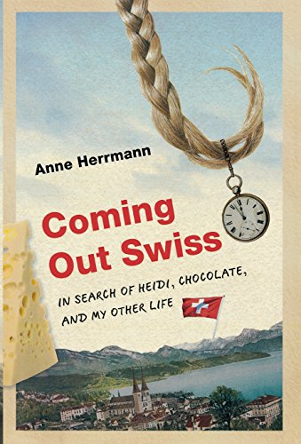 9780299298401: Coming Out Swiss: In Search of Heidi, Chocolate, and My Other Life