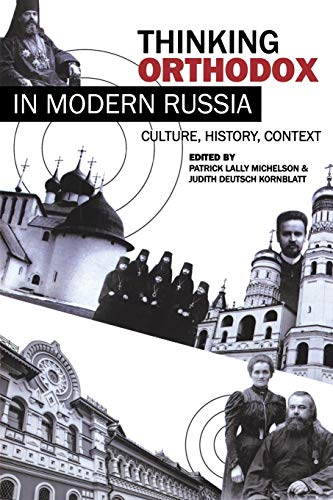9780299298944: Thinking Orthodox in Modern Russia: Culture, History, Context