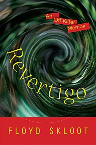 Revertigo: an Off-Kilter Memoir: Skloot, Robert