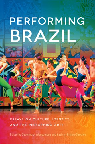 9780299300647: Performing Brazil: Essays on Culture, Identity, and the Performing Arts
