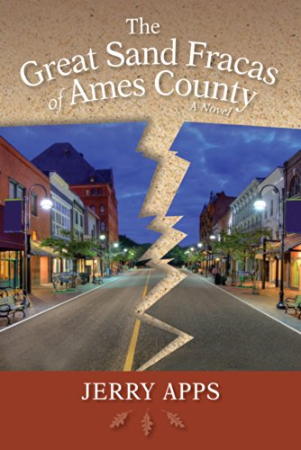 The Great Sand Fracas of Ames County: A Novel (Terrace Books): Apps, Jerry