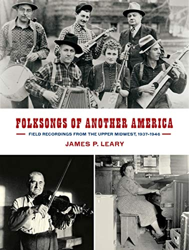 9780299301507: Folksongs of Another America: Field Recordings from the Upper Midwest, 1937-1946 (Language and Folklore of the Upper Midwest)
