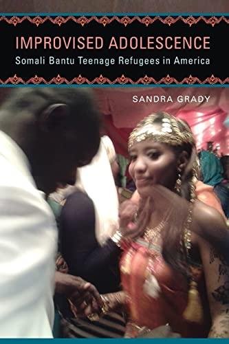 9780299303242: Improvised Adolescence: Somali Bantu Teenage Refugees in America (Folklore Studies in a Multicultural World)