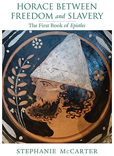 9780299305741: Horace between Freedom and Slavery: The First Book of Epistles (Wisconsin Studies in Classics)