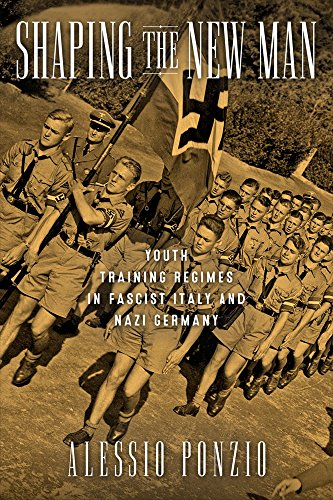 9780299305840: Shaping the New Man: Youth Training Regimes in Fascist Italy and Nazi Germany