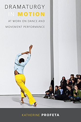 9780299305949: Dramaturgy in Motion: At Work on Dance and Movement Performance