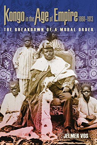 9780299306205: Kongo in the Age of Empire, 1860–1913: The Breakdown of a Moral Order (Africa and the Diaspora: History, Politics, Culture)