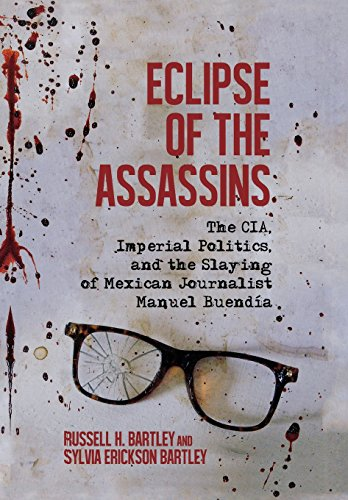 9780299306403: Eclipse of the Assassins: The CIA, Imperial Politics, and the Slaying of Mexican Journalist Manuel Buendía