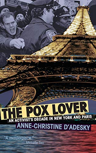 The Pox Lover: An Activist's Decade in: Anne-christine d'Adesky