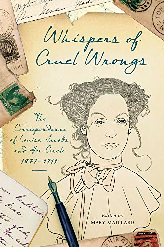 Whispers of Cruel Wrongs: The Correspondence of Louisa Jacobs and Her Circle, 1879-1911 (Hardback)