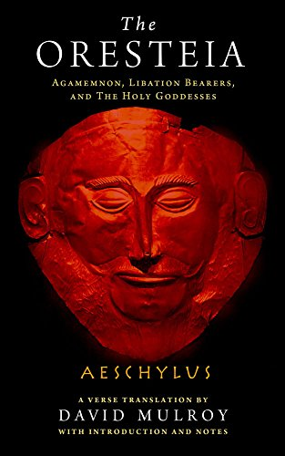 The Oresteia (Wisconsin Studies in Classics): Aeschylus (author)|David Mulroy (Translated by)