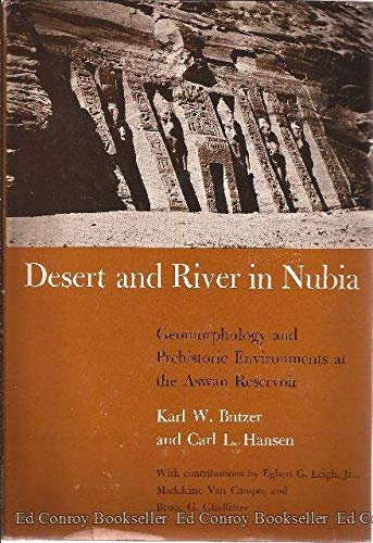 Desert and River in Nubia: Geomorphology and Prehistoric Environments at the Aswan Reservoir: Karl ...