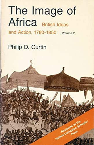 9780299830267: The Image of Africa: British Ideas and Action, 1780-1850, Volume II: v. 2