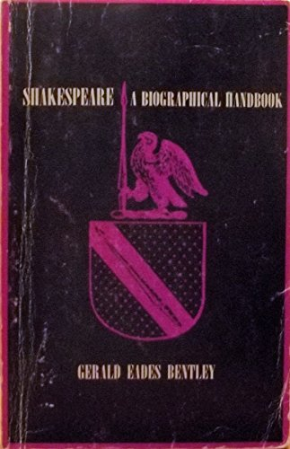 Shakespeare: A Biographical Handbook.: Bentley, Gerald Eades.