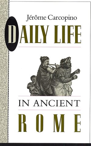 9780300000313: Daily Life in Ancient Rome: the People and the City at the Height of the Empire