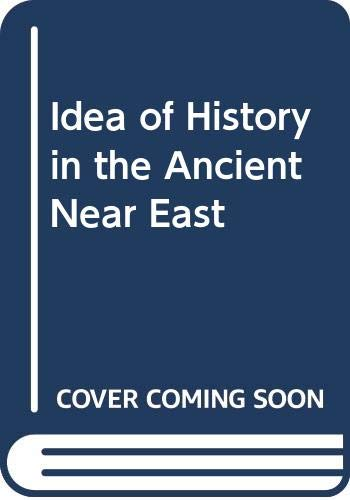 9780300000689: The Idea of History in the Ancient Near East