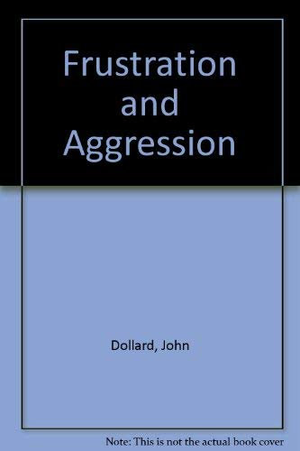 9780300000719: Frustration and Aggression
